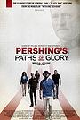 Фильм «Pershing's Paths of Glory» (2018)