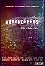 Фільм «Squanderers» (2020)