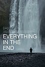 Фільм «Everything in the End» (2020)