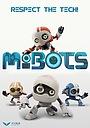 Сериал «The MiBots show!» (2019)