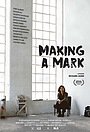 Фильм «Making a Mark» (2017)