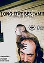 Фильм «Long Live Benjamin» (2016)