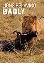 Фільм «Lions Behaving Badly» (2005)