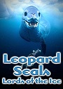 Фильм «Leopard Seals: Lords of the Ice» (2002)