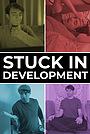 Серіал «Stuck in Development» (2021 – ...)