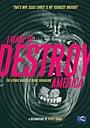 Фільм «I Want to Destroy America» (2006)