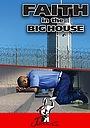 Фільм «Faith in the Big House» (2015)