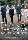 Фільм «Diana: The Day We Said Goodbye» (2017)
