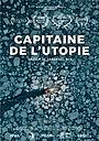 Фильм «Capitaine de l'utopie» (2017)