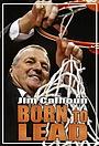 Фильм «Born to Lead: Jim Calhoun» (2014)