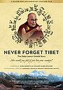 Фільм «Never Forget Tibet» (2021)