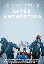 Фильм «After Antarctica» (2021)