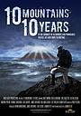 Фільм «10 Mountains 10 Years» (2010)