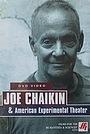 Фильм «Joe Chaikin's Life in the Theatre» (2004)