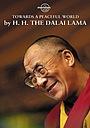 Фильм «Dalai Lama: Towards a Peaceful World» (2012)