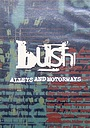 Фільм «Bush: Alleys and Motorways» (1997)