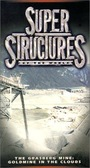 Сериал «Super Structures of the World» (1998 – ...)