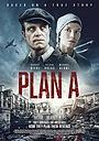 Фильм «План А» (2021)