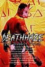 Фильм «Death Haze» (2020)