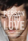 Фильм «The Person You Love» (2015)