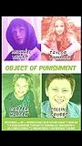 Фильм «Object of Punishment» (2016)