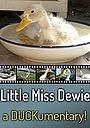 Фильм «Little Miss Dewie: A Duckumentary» (2008)