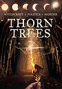 Серіал «Thorn Trees»