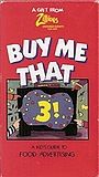 Фільм «Buy Me That 3! A Kid's Guide to Food Advertising» (1992)