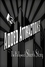 Фільм «Added Attractions: The Hollywood Shorts Story» (2002)