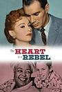 Фильм «Сердце-бунтарь» (1958)