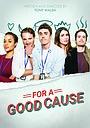 Фильм «For a Good Cause» (2018)