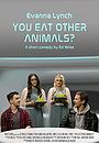 Фільм «You Eat Other Animals?» (2021)