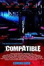 Фільм «Compatible» (2021)