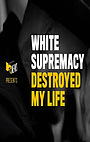 Фільм «MTV News Presents: White Supremacy Destroyed My Life» (2019)