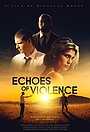 Фільм «Echoes of Violence» (2021)