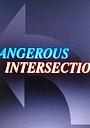 Фильм «Dangerous Intersection» (2020)