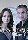 Сериал «Adresse inconnue» (2008 – 2009)