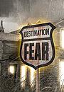 Серіал «Destination Fear» (2012)