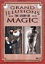 Сериал «Grand Illusions: The Story of Magic» (1998)