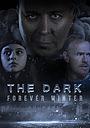 Серіал «The Dark: Forever Winter» (2020)