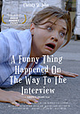 Фільм «A Funny Thing Happened on the Way to the Interview» (2020)
