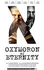 Фильм «Oxymoron of Eternity» (2021)