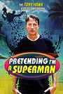 Фильм «Притворяясь Суперменом: История видеоигры «Tony Hawk»» (2020)
