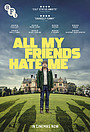 Фільм «All My Friends Hate Me»