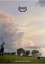 Фильм «Just Hold On» (2020)