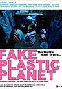 Фильм «Fake Plastic Planet» (2020)
