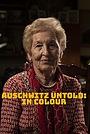 Серіал «Auschwitz Untold in Color» (2020)