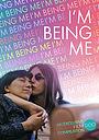 Фільм «I'm Being Me» (2020)