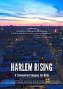 Фильм «Harlem Rising: A Community Changing the Odds» (2020)