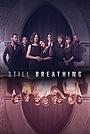 Сериал «Still Breathing» (2020)
